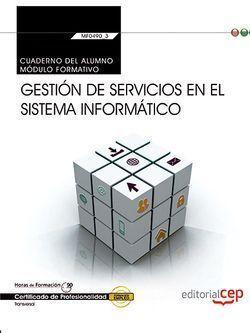 CUADERNO DEL ALUMNO. GESTIÓN DE SERVICIOS EN EL SISTEMA INFORMÁTICO (TRANSVERSAL