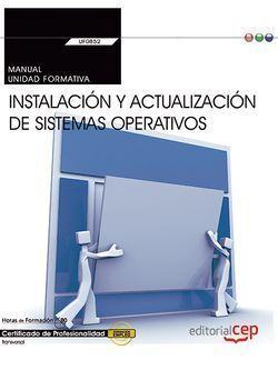 MANUAL. INSTALACIÓN Y ACTUALIZACIÓN DE SISTEMAS OPERATIVOS (TRANSVERSAL: UF0852)