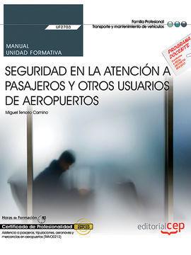 MANUAL. SEGURIDAD EN LA ATENCIÓN A PASAJEROS Y OTROS USUARIOS DE AEROPUERTOS (UF