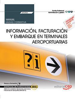 MANUAL. INFORMACIÓN, FACTURACIÓN Y EMBARQUE EN TERMINALES AEROPORTUARIAS (UF2704