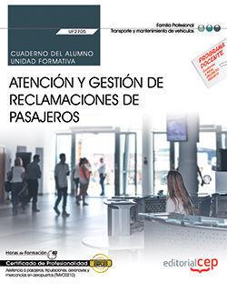 CUADERNO DEL ALUMNO. ATENCIÓN Y GESTIÓN DE RECLAMACIONES DE PASAJEROS (UF2705).