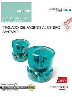 CUADERNO DEL ALUMNO. TRASLADO DEL PACIENTE AL CENTRO SANITARIO (UF0683). CERTIFI