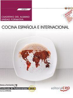 CUADERNO DEL ALUMNO. COCINA ESPAÑOLA E INTERNACIONAL (UF0071). CERTIFICADOS DE P