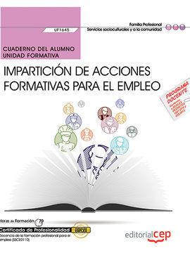 CUADERNO DEL ALUMNO. IMPARTICIÓN DE ACCIONES FORMATIVAS PARA EL EMPLEO (UF1645).