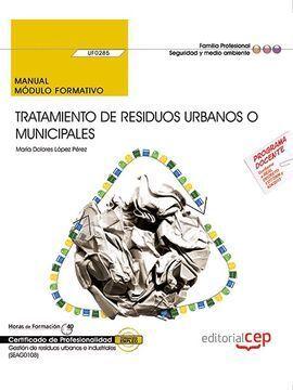 MANUAL. TRATAMIENTO DE RESIDUOS URBANOS O MUNICIPALES (UF0285). CERTIFICADOS DE
