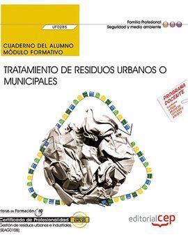 CUADERNO DEL ALUMNO. TRATAMIENTO DE RESIDUOS URBANOS O MUNICIPALES (UF0285). CER