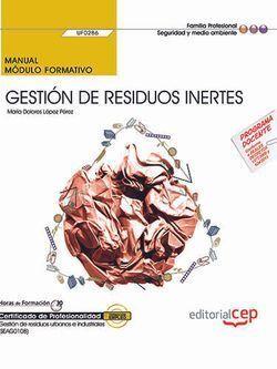 MANUAL. GESTIÓN DE RESIDUOS INERTES (UF0286). CERTIFICADOS DE PROFESIONALIDAD. G