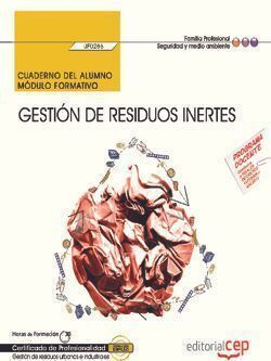 CUADERNO DEL ALUMNO. GESTIÓN DE RESIDUOS INERTES (UF0286). CERTIFICADOS DE PROFE