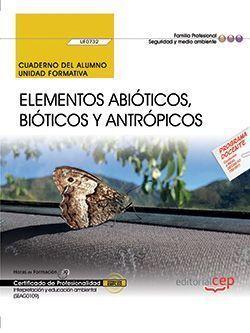 CUADERNO DEL ALUMNO. ELEMENTOS ABIÓTICOS, BIÓTICOS Y ANTRÓPICOS (UF0732). CERTIF