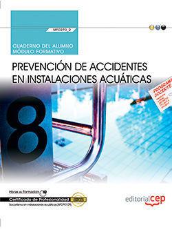 CUADERNO DEL ALUMNO. PREVENCIÓN DE ACCIDENTES EN INSTALACIONES ACUÁTICAS (MF0270