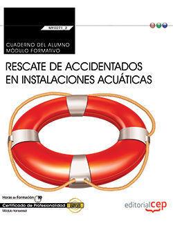 CUADERNO DEL ALUMNO. RESCATE DE ACCIDENTADOS EN INSTALACIONES ACUÁTICAS (MF0271_