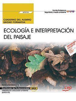 CUADERNO DEL ALUMNO. ECOLOGÍA E INTERPRETACIÓN DEL PAISAJE (UF0733). CERTIFICADO