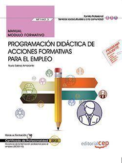 MANUAL. PROGRAMACIÓN DIDÁCTICA DE ACCIONES FORMATIVAS PARA EL EMPLEO (MF1442_3).