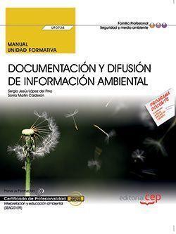 MANUAL. DOCUMENTACIÓN Y DIFUSIÓN DE INFORMACIÓN AMBIENTAL (UF0734). CERTIFICADOS