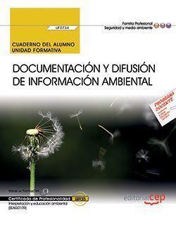 CUADERNO DEL ALUMNO. DOCUMENTACIÓN Y DIFUSIÓN DE INFORMACIÓN AMBIENTAL (UF0734).