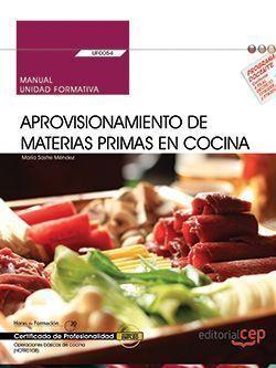 MANUAL. APROVISIONAMIENTO DE MATERIAS PRIMAS EN COCINA (UF0054). CERTIFICADOS DE