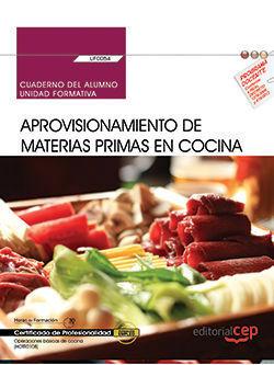 CUADERNO DEL ALUMNO. APROVISIONAMIENTO DE MATERIAS PRIMAS EN COCINA (UF0054). CE
