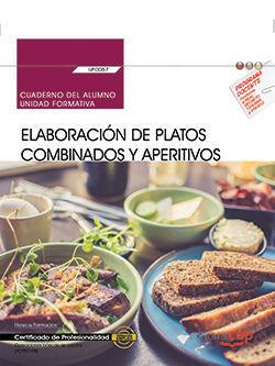 CUADERNO DEL ALUMNO. ELABORACIÓN DE PLATOS COMBINADOS Y APERITIVOS (UF0057). CER