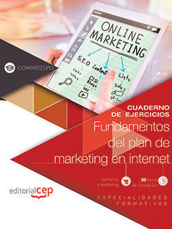 CUADERNO DE EJERCICIOS. FUNDAMENTOS DEL PLAN DE MARKETING EN INTERNET (COMM025PO
