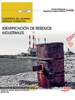 CUADERNO DEL ALUMNO. IDENTIFICACIÓN DE RESIDUOS INDUSTRIALES (UF0287). CERTIFICA