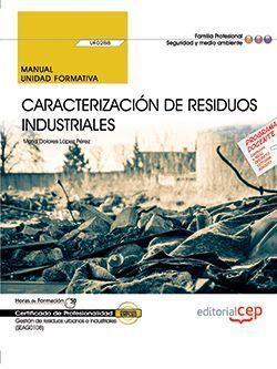 MANUAL. CARACTERIZACIÓN DE RESIDUOS INDUSTRIALES (UF0288). CERTIFICADOS DE PROFE