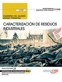 CUADERNO DEL ALUMNO. CARACTERIZACIÓN DE RESIDUOS INDUSTRIALES (UF0288). CERTIFIC