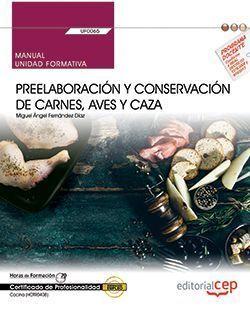 MANUAL. PREELABORACIÓN Y CONSERVACIÓN DE CARNES, AVES Y CAZA (UF0065). CERTIFICA