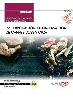 CUADERNO DEL ALUMNO. PREELABORACIÓN Y CONSERVACIÓN DE CARNES, AVES Y CAZA (UF006