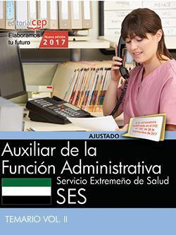 AUXILIAR DE LA FUNCIÓN ADMINISTRATIVA. SERVICIO EXTREMEÑO DE SALUD. TEMARIO VOL.