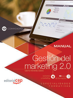 MANUAL. GESTIÓN DEL MARKETING 2.0 (COMM040PO). ESPECIALIDADES FORMATIVAS