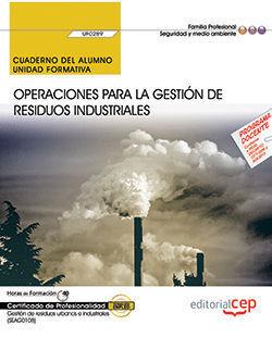 CUADERNO DEL ALUMNO. OPERACIONES PARA LA GESTIÓN DE RESIDUOS INDUSTRIALES (UF028