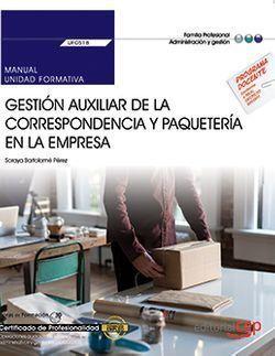 MANUAL. GESTIÓN AUXILIAR DE LA CORRESPONDENCIA Y PAQUETERÍA EN LA EMPRESA (UF051