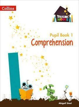 COMPREHENSION YEAR 1 PUPIL BOOK - TREASURE HOUSE YEAR 1 COMPREHENSION PUPIL BOOK