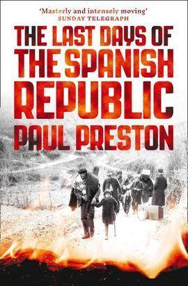 THE LAST DAYS OF THE SPANISH REPUBLIC