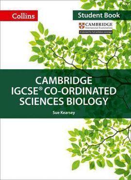 CAMBRIDGE IGCSE CO-ORDINATED SCIENCES BIOLOGY STUDENT'S BOOK