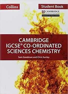 CAMBRIDGE IGCSE™ CO-ORDINATED SCIENCES CHEMISTRY STUDENT'S BOOK