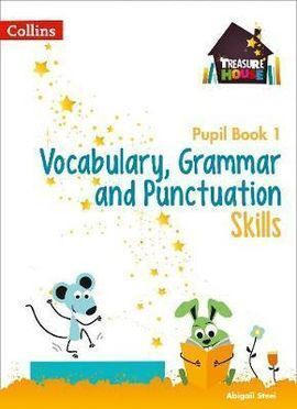 VOCABULARY, GRAMMAR AND PUNCTUATION SKILLS PUPIL BOOK 1
