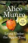 LYING UNDER THE APPLE TREE NEW SELECTED STORIES