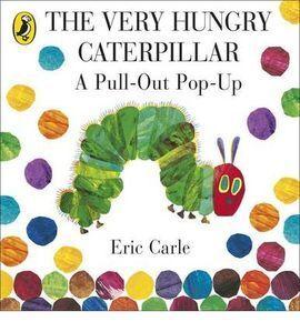 THE VERY HUNGRY CATERPILLAR: A PULL OUT POP UP