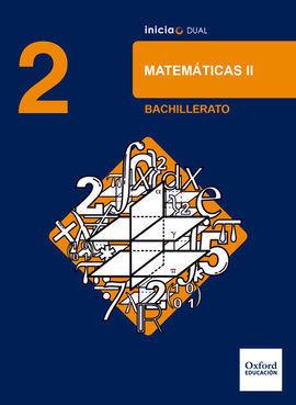 INICIA DUAL MATEMÁTICAS. 2.º BACHILLERATO. LIBRO DEL ALUMNO