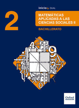 INICIA DUAL MATEMÁTICAS APLICADAS A LAS CIENCIAS SOCIALES. 2.º BACHILLERATO. LIB