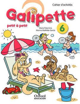 GALIPETTE PETIT À PETIT 6. CAHIER D'EXERCISES