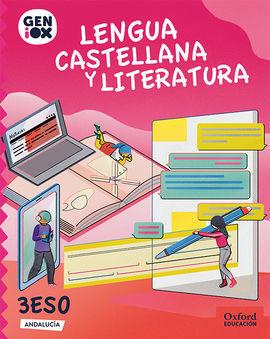LENGUA CASTELLANA Y LITERATURA 3º ESO. GENIOX LIBRO DEL ALUMNO (ANDALUCÍA)