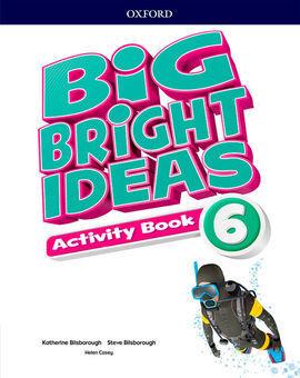 BIG BRIGHT IDEAS 6. ACTIVITY BOOK