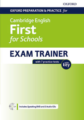 FIRST FOR SCHOOLS EXAM TRAINER STUDENT'S WITH KEY OXFORD PREPARATION FOR CAMBRID