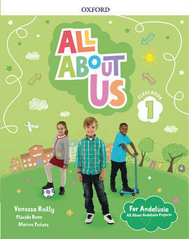 ALL ABOUT US 1. CLASS BOOK PACK. ANDALUSIAN EDITION