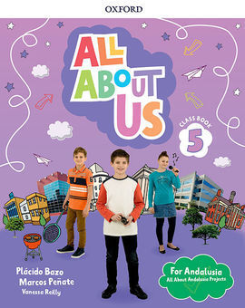 ALL ABOUT US 5. CLASS BOOK. ANDALUSIAN EDITION