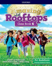 AMAZING ROOFTOPS 6 PRIMARY COURSEBOOK ANDALUCIA