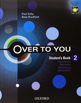 OVER TO YOU 2. STUDENT'S BOOK. BACHILLERATO
