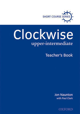 CLOCKWISE UPPER-INTERMEDIATE: TEACHER'S BOOK